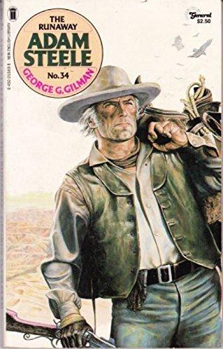 The Runaway (Adam Steele No. 34): Gilman, George G.