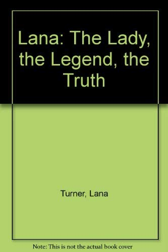 9780450056901: Lana: The Lady, the Legend, the Truth