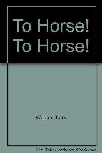 9780450057298: To Horse! To Horse!