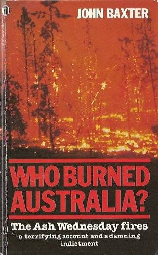 Who Burned Australia : the Ash Wednesday Fires