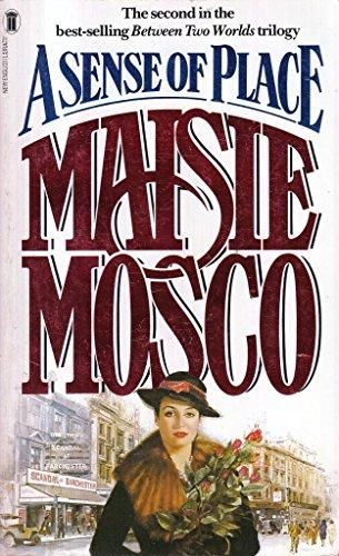 A SENSE OF PLACE: MAISIE MOSCO