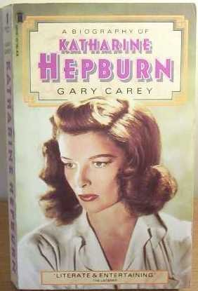 A Biography of Katharine Hepburn (0450058085) by GARY CAREY