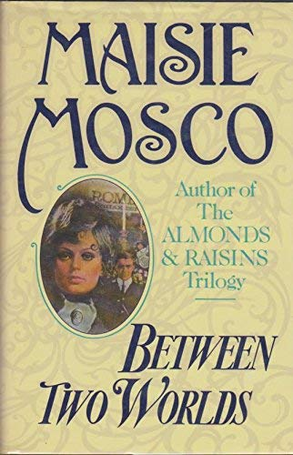 Between Two Worlds: Mosco, Maisie