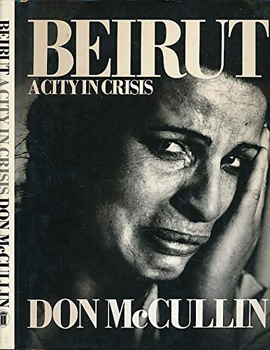 9780450060373: Beirut: A City in Crisis