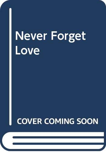 9780450061394: Never Forget Love