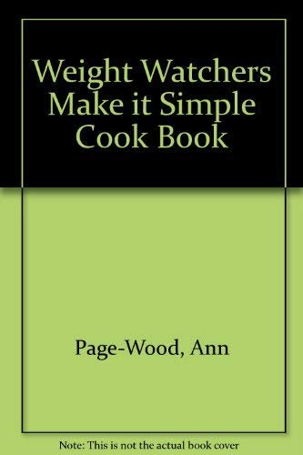 9780450415715: Weight Watchers Make it Simple Cook Book