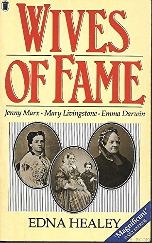 Wives of Fame: Mary Livingstone, Jenny Marx,: Healey, Edna