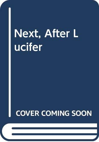 9780450421907: Next, After Lucifer