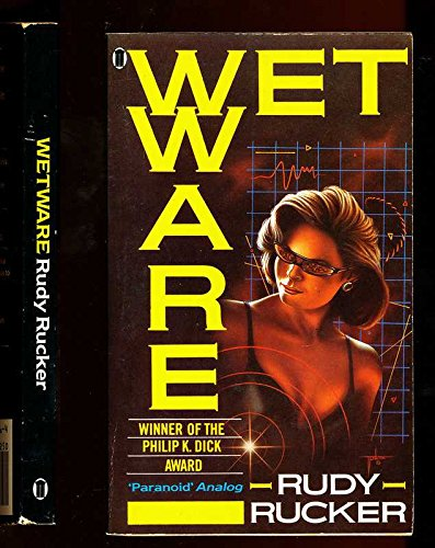 Wetware: Rudy Rucker