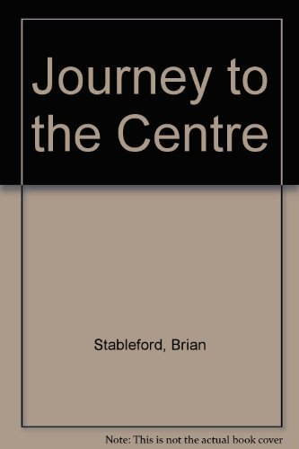 Journey to the Centre: Stableford, Brian
