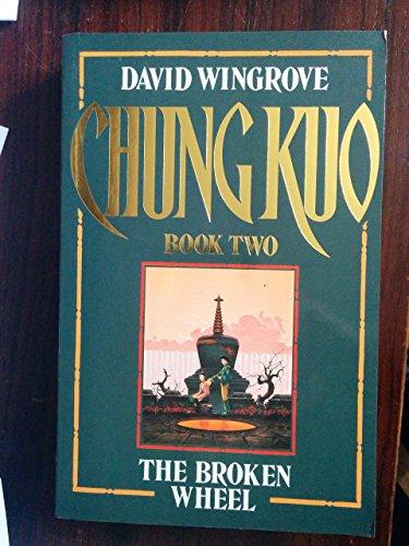 THE CHUNG KUO: BROKEN WHEEL BK. 2: DAVID WINGROVE
