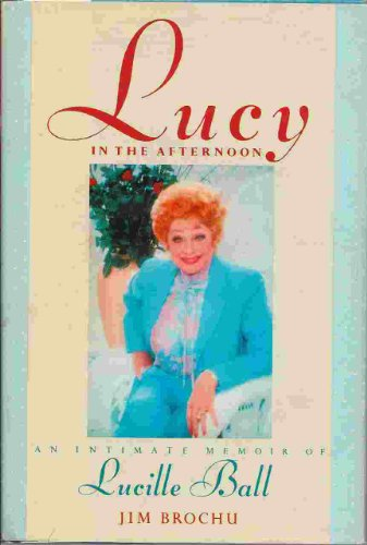 9780450534829: Lucy in the Afternoon: An Intimate Memoir of Lucille Ball