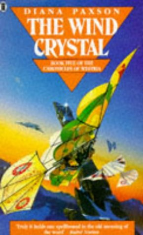 The Wind Crystal: Book Five Of The Chronicles Of Westria (9780450562501) by Paxson, Diana