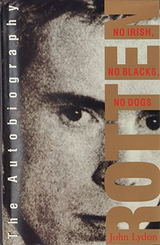 9780450601828: ROTTEN: NO IRISH - NO BLACKS - NO DOGS. THE AUTHORIZED BIOGRAPHY: JOHNNY ROTTEN OF THE SEX PISTOLS.