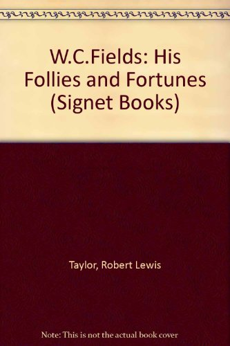 9780451001078: W.C. Fields: His Follies and Fortunes