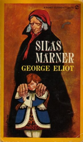 Silas Marner (Signet Classical Books): George Eliot