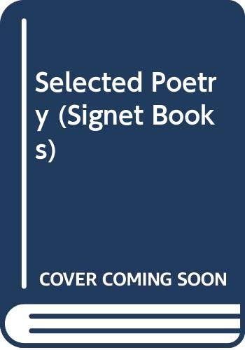 9780451001306: Selected Poetry (Signet Books)