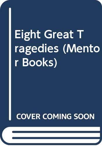 9780451001610: Eight Great Tragedies