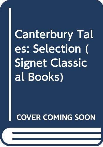 9780451001955: Canterbury Tales: Selection (Signet Classical Books)