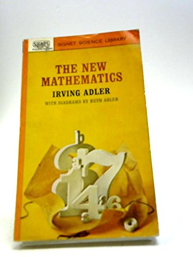 New Mathematics (Signet Books): Irving Adler