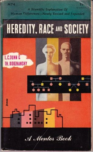 Heredity, Race and Society (Mentor Books) (0451003489) by Dunn, L.C. & Th. Dobzhansky