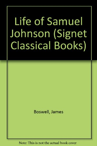 Life of Samuel Johnson (Signet Classical Books) (9780451003553) by James Boswell
