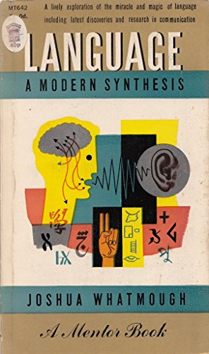 Language: A Modern Synthesis (Mentor Books): Joshua Whatmough