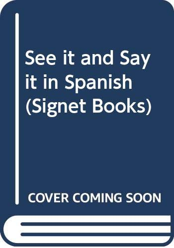 9780451005007: See It and Say It in Spanish (Signet Books)