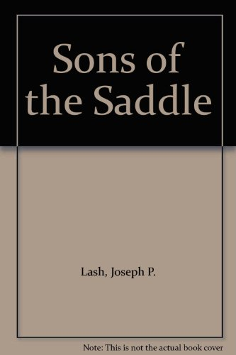 Sons of the Saddle (0451006739) by Joseph P. Lash