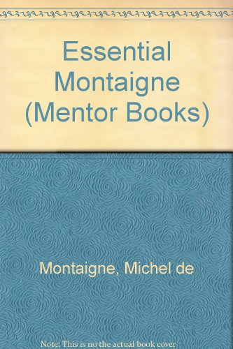 9780451007919: Essential Montaigne (Mentor Books)