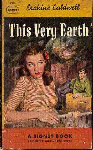 This Very Earth (Vintage Signet, 838): Erskine Caldwell