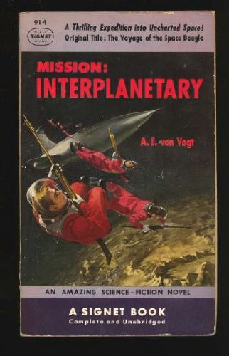 Mission Interplanetary (Voyage of the Space Beagle): Vogt, A. E.