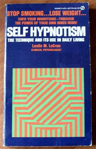 Self-Hypnotism: The Technique & Its Use in: Leslie M. LeCron