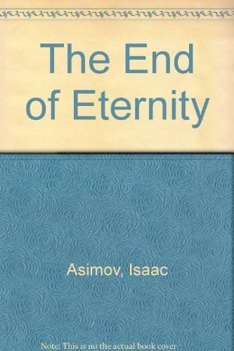 9780451014931: The End of Eternity (Signet SF, S1493)