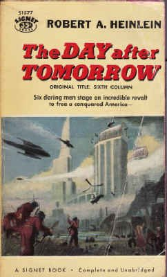 9780451015778: The Day after Tomorrow (Sixth Column) (Signet SF, S1577)