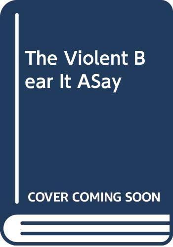 9780451019370: The Violent Bear It Away