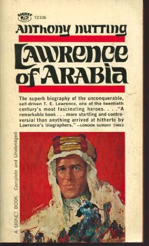 Lawrence of Arabia: The Man and the: Anthony Nutting