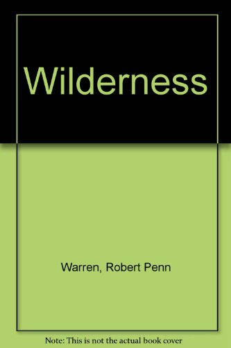 Wilderness (0451022319) by Robert Penn Warren