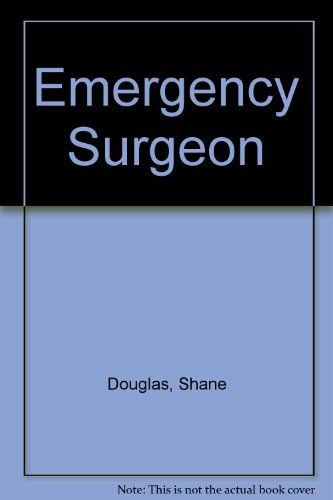 Emergency Surgeon (0451022386) by Shane Douglas