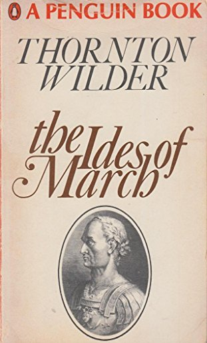 9780451023407: Ides of March [Mass Market Paperback] by Wilder, Thornton