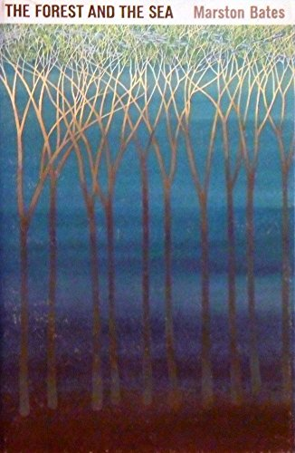 The Forest and the Sea: Marston Bates