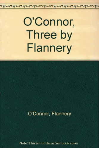 O'Connor, Three by Flannery (0451025245) by O'Connor, Flannery