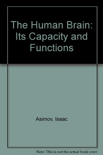 9780451025821: The Human Brain: Its Capacity and Functions
