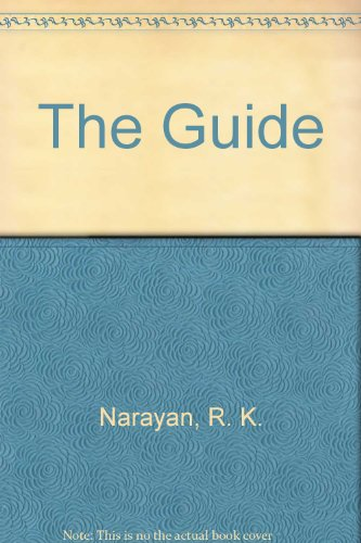 The Guide: Narayan, R. K.
