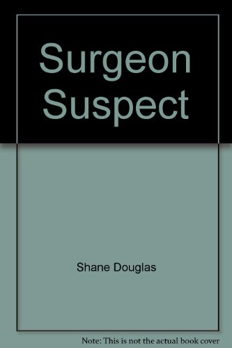 Surgeon Suspect (0451030915) by Shane Douglas
