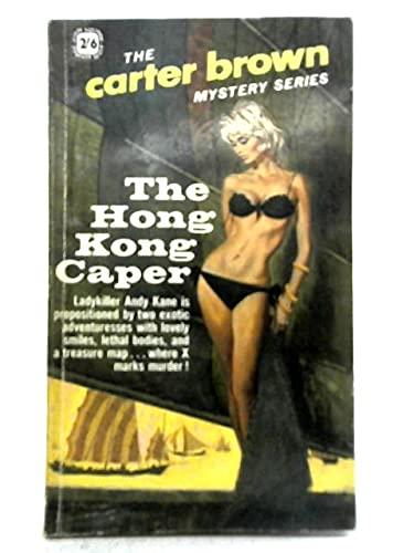 Hong Kong Caper: Carter Brown