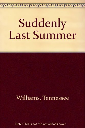 Suddenly Last Summer (9780451033260) by Tennessee Williams