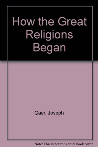 9780451035578: How the Great Religions Began