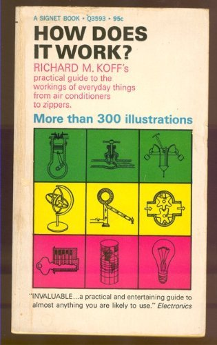 How Does It Work: A Practical Guide: Richard M. Koff