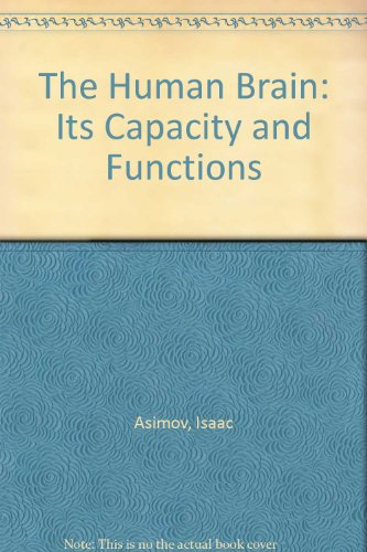 9780451036735: The Human Brain: Its Capacity and Functions